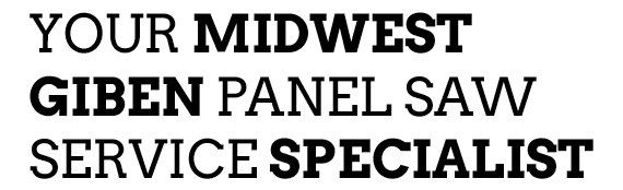 Your Midwest Giben Panel Saw Service Specialist